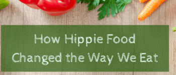 Image - How Hippie Food Changed the Way We Eat