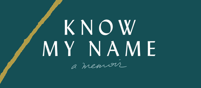 Image - Know My Name: A Memoir