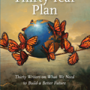 Image - What We Need to Build a Better Future, Orion Magazine and Thirty Writers